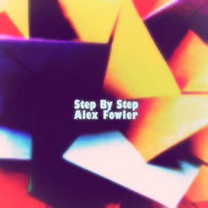 Alex Fowler - Step By Step