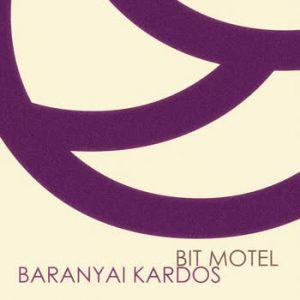 Baranyai Kardos - Bit Motel