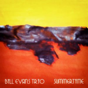 Bill Evans - Summertime