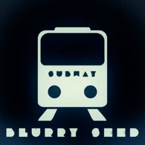 Blurry Seed - Subway