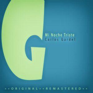 Carlos Gardel - Mi Noche Triste