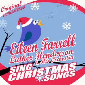 Eileen Farrell - Eileen Farrell Sings Christmas Songs