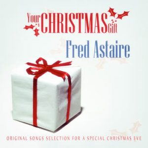 Fred Astaire - Your Christmas Gift: Fred Astaire
