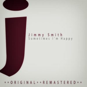 Jimmy Smith - Sometimes I'm Happy