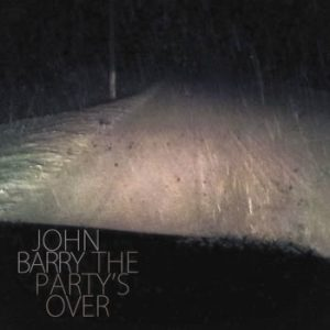 John Barry - The Party's Over