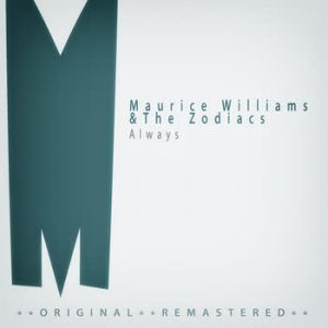 Maurice Williams & The Zodiacs - Always