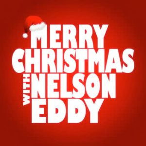 Nelson Eddy - Merry Christmas with Nelson Eddy
