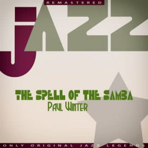 Paul Winter - The Spell of the Samba