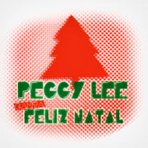 Peggy Lee - Peggy Lee canta Feliz Natal