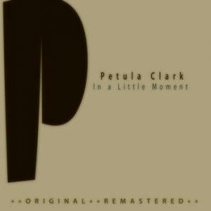 Petula Clark - In a Little Moment