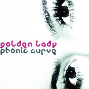 Phonic Curve - Golden Lady