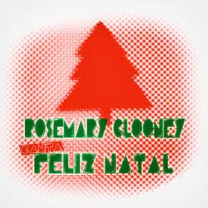 Rosemary Clooney - Rosemary Clooney canta Feliz Natal