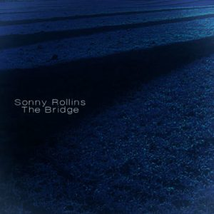 Sonny Rollins - The Bridge (Remastered)