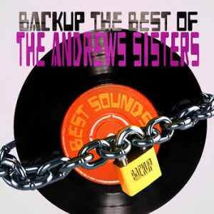 The Andrews Sisters - BackUp The Best Of The Andrews Sisters