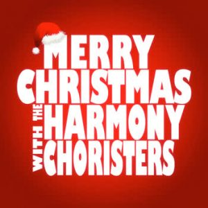 The Harmony Choristers - Merry Christmas with The Harmony Choristers
