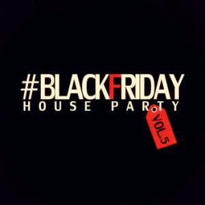 Various Artists - #Blackfriday House Party - Vol.5