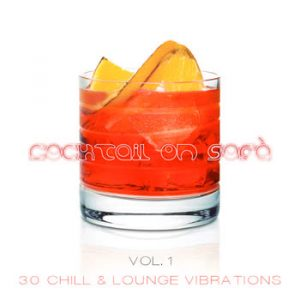 Various Artists - Cocktail On Sofà - 30 Chill & Lounge Vibrations Vol.1