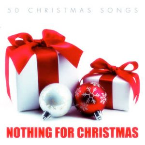 Various Artists - Nothing For Christmas - 50 #Christmas Songs