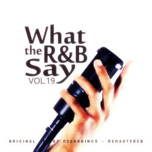 Various Artists - What the R&B Say Vol.19