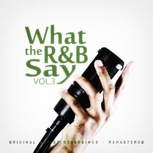 Various Artists - What the R&B Say Vol.3