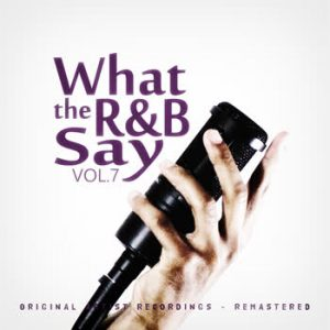 Various Artists - What the R&B Say Vol.7