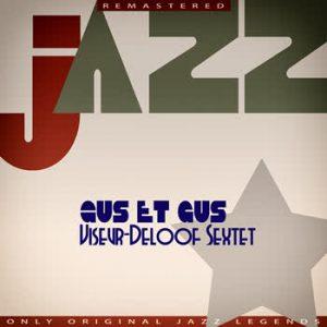 Viseur-Deloof Sextet - Gus et gus